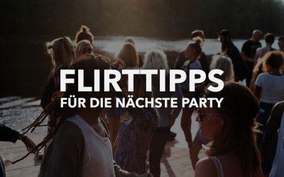 Flirttipps für die nächste Party